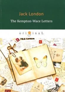 The Kempton-Wace Letters - Jack London