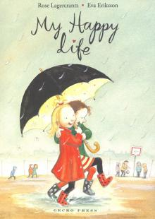 Rose Lagercrantz: My Happy Life. Book 1