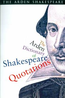Arden Dictionary of Shakespeare Quotations