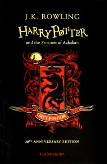 Harry Potter and the Prisoner of Azkaban - Gryffindor Edition - Joanne Rowling