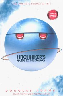 Hitchhiker's Guide to the Galaxy. A Trilogy in Five Parts - Douglas Adams