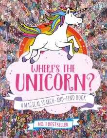 Where's the Unicorn? A Magical Search-and-Find Book - Marx, Schrey