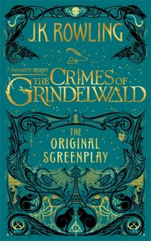 Fantastic Beasts. The Crimes of Grindelwald - Original Screenplay - Joanne Rowling