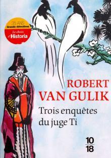 Trois enquetes du juge Ti - Gulik van