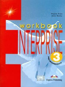 Enterprise 3. Workbook. Pre-Intermediate. Рабочая тетрадь - Evans, Dooley