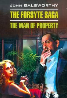 The Forsyte Saga. The man of Property - John Galsworthy