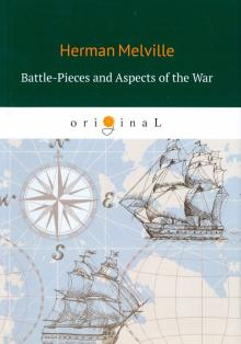 Battle-Pieces and Aspects of the War - Herman Melville