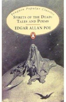 Spirits of the Dead: Tales and Poems - Edgar Poe