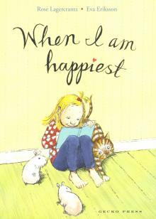 Rose Lagercrantz: When I Am Happiest. Book 3