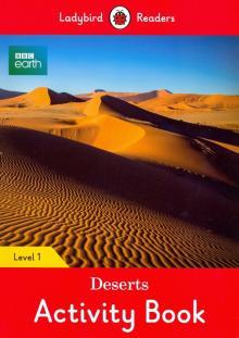 BBC Earth. Deserts Activity Book. Level 1 - Hannah Fish