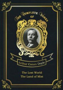 The Land of Mist and The Lost World - Arthur Doyle