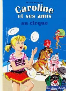 Caroline et ses amis au cirque - Pierre Probst