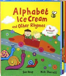 Alphabet Ice Cream & Other Rhymes (4-book slipcase) - Sue Heap