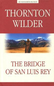 The Bridge of San Luis Rey - Thornton Wilder