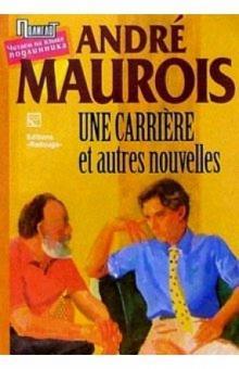 Une Carriere et autres nouvelles / Карьера и другие новеллы (на французском языке) - Андре Моруа