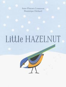 Little Hazelnut - Anne-Florence Lemasson
