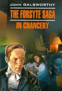 The forsyte saga. In Chancery