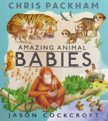 Amazing Animal Babies - Chris Packham