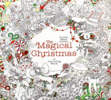 The Magical Christmas. A Colouring Book - Lizzie Cullen